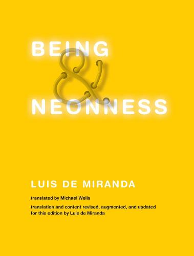 Being and Neonness - The MIT Press (Hardback)