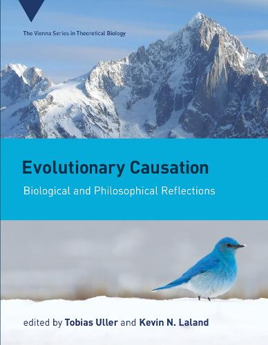 Evolutionary Causation: Biological and Philosophical Reflections - Vienna Series in Theoretical Biology (Hardback)