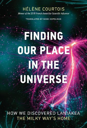 Finding our Place in the Universe: How We Discovered Laniakea-the Milky Way's Home - The MIT Press (Hardback)