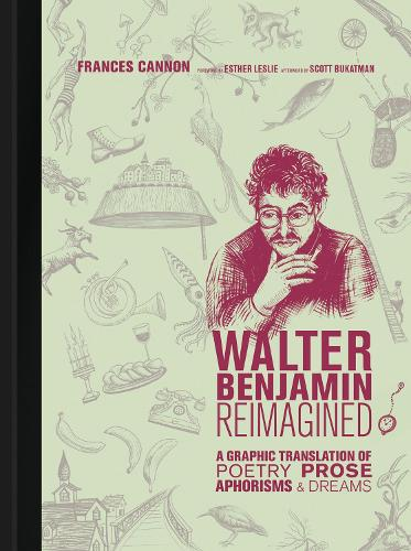 Walter Benjamin Reimagined: A Graphic Translation of Poetry, Prose, Aphorisms, and Dreams - The MIT Press (Hardback)