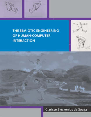 The Semiotic Engineering of Human-Computer Interaction - Acting with Technology (Hardback)