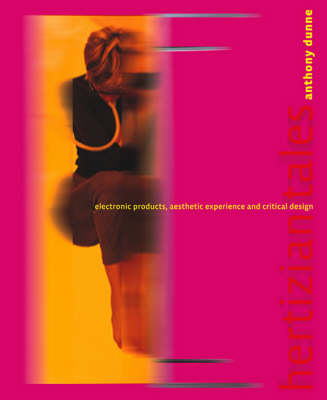 Hertzian Tales: Electronic Products, Aesthetic Experience, and Critical Design - Hertzian Tales (Hardback)