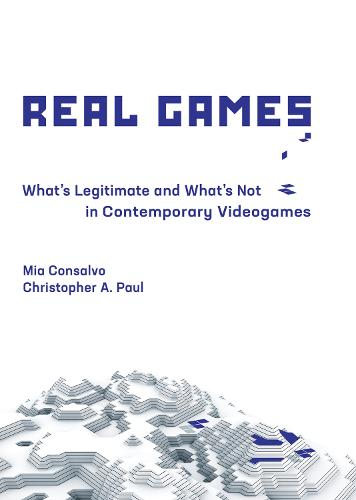 Real Games: What's Legitimate and What's Not in Contemporary Videogames - Playful Thinking (Hardback)