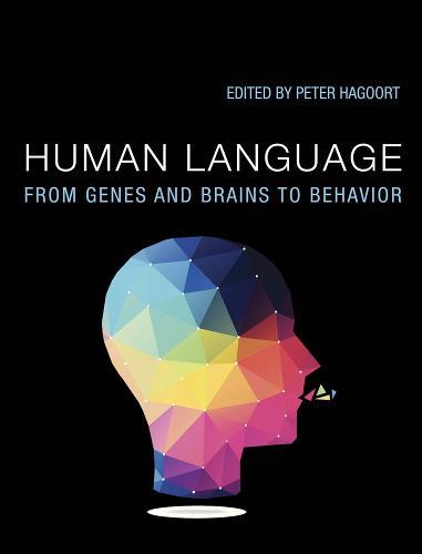 Human Language: From Genes and Brains to Behavior - The MIT Press (Hardback)