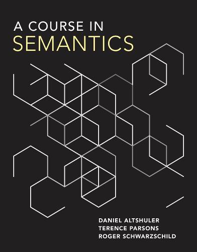 A Course in Semantics - The MIT Press (Hardback)