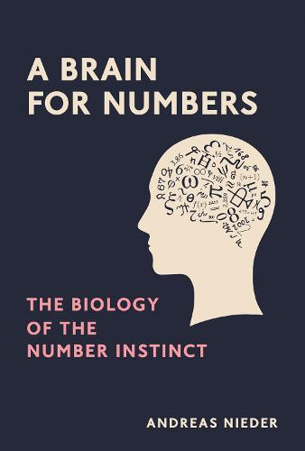 A Brain for Numbers: The Biology of the Number Instinct - The MIT Press (Hardback)