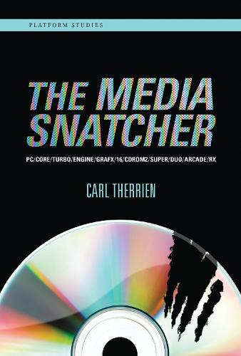 The Media Snatcher: PC/CORE/TURBO/ENGINE/GRAFX/16/CDROM2/SUPER/DUO/ARCADE/RX - Platform Studies (Hardback)