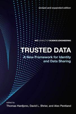 Trusted Data: A New Framework for Identity and Data Sharing - MIT Connection Science & Engineering (Paperback)