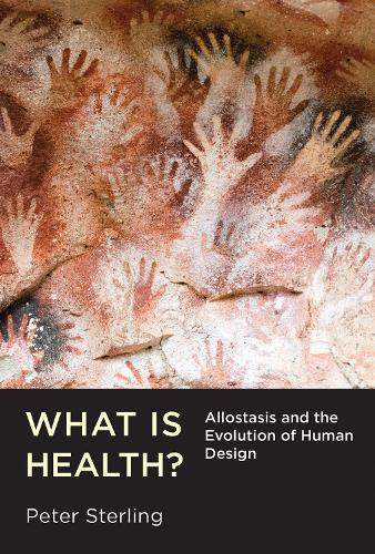 What Is Health?: Allostasis and the Evolution of Human Design - The MIT Press (Hardback)