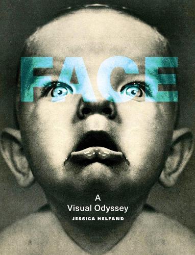 Face: A Visual Odyssey - The MIT Press (Hardback)