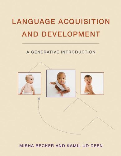 Language Acquisition and Development: A Generative Introduction - The MIT Press (Hardback)