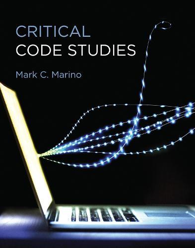 Critical Code Studies - Software Studies (Hardback)