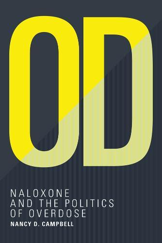 OD: Naloxone and the Politics of Overdose - Inside Technology (Hardback)