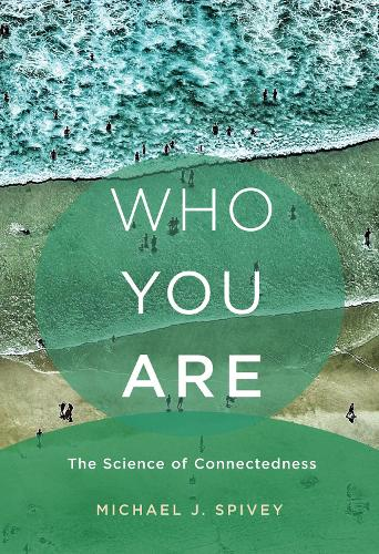 Who You Are: The Science of Connectedness - The MIT Press (Hardback)