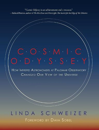 Cosmic Odyssey: How Intrepid Astronomers at Palomar Observatory Changed our View of the Universe (Hardback)