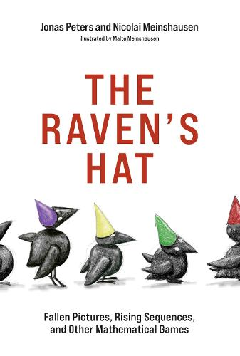 The Raven's Hat: Fallen Pictures, Rising Sequences, and Other Mathematical Games (Paperback)
