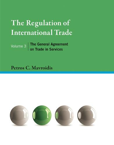 The Regulation of International Trade, Volume 3: The General Agreement on Trade in Services (Hardback)