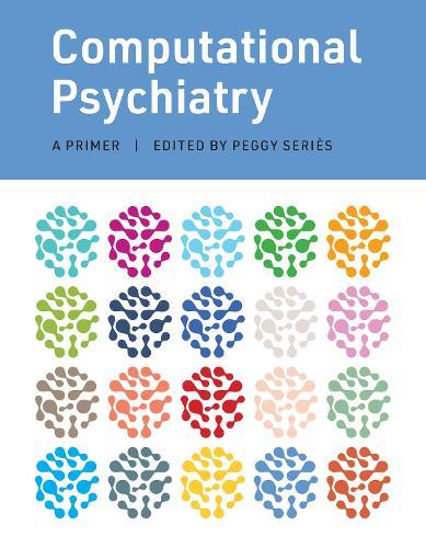 Computational Psychiatry: A Primer (Hardback)