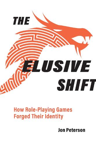The Elusive Shift: How Role-Playing Games Forged Their Identity (Hardback)