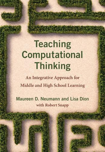 Teaching Computational Thinking: An Integrative Approach for Middle and High School Learning (Paperback)