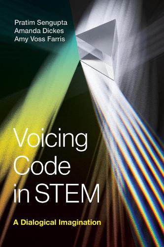 Voicing Code in STEM: A Dialogical Imagination  (Paperback)