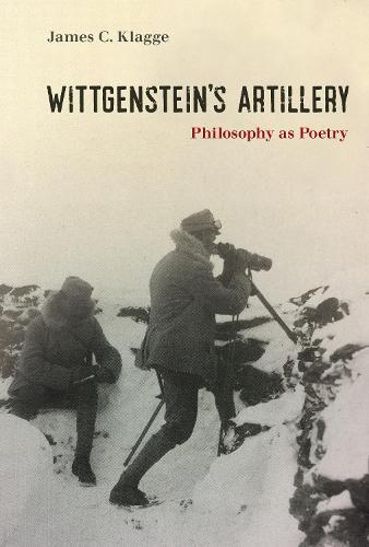 Wittgenstein's Artillery: Philosophy as Poetry (Hardback)