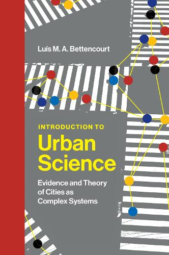Introduction to Urban Science: Evidence and Theory of Cities as Complex Systems (Hardback)