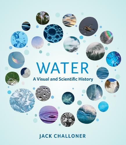 Water: A Visual and Scientific History (Hardback)