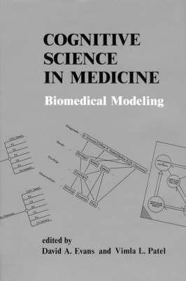 Cognitive Science in Medicine: Biomedical Modeling - Cognitive Science in Medicine (Hardback)