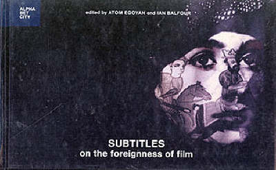 Subtitles: On the Foreignness of Film - Alphabet City (Hardback)