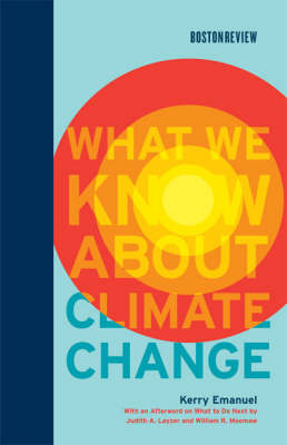 What We Know About Climate Change - Boston Review Books (Hardback)
