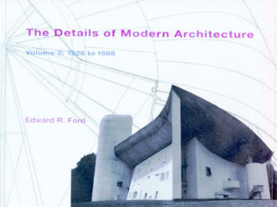 The Details of Modern Architecture: 1928 to 1988 v. 2 (Hardback)