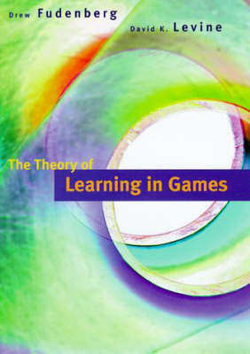 The Theory of Learning in Games - Economic Learning and Social Evolution (Hardback)