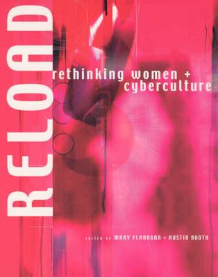 Reload: Rethinking Women and Cyberculture (Hardback)