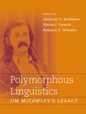 Polymorphous Linguistics: Jim McCawley's Legacy (Hardback)