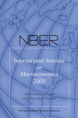 NBER International Seminar on Macroeconomics 2005 (Hardback)