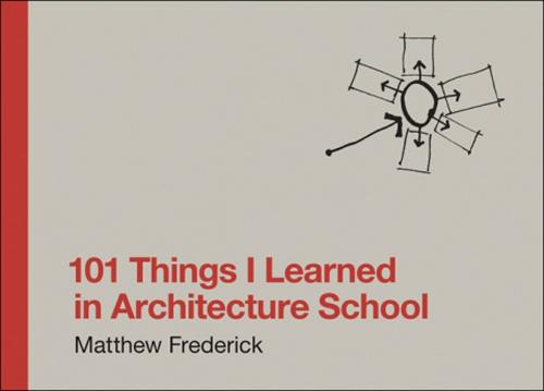 101 Things I Learned in Architecture School - The MIT Press (Hardback)