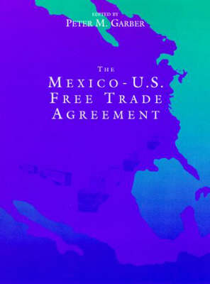 Mexico-U.S. Free Trade Agreement - The MIT Press (Hardback)