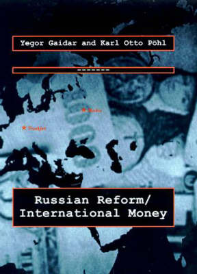 Russian Reform / International Money - Lionel Robbins Lectures (Hardback)