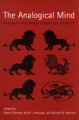 The Analogical Mind: Perspectives from Cognitive Science (Hardback)