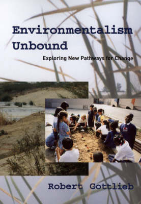 Environmentalism Unbound: Exploring New Pathways for Change - Urban and Industrial Environments (Hardback)