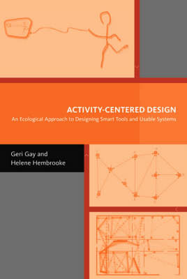 Activity-Centered Design: An Ecological Approach to Designing Smart Tools and Usable Systems - Acting with Technology (Hardback)