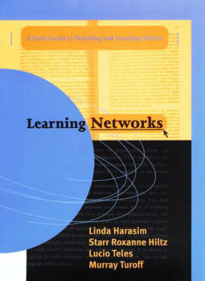 Learning Networks: A Field Guide to Teaching and Learning Online - The MIT Press (Hardback)