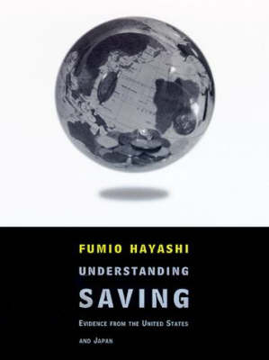 Understanding Savings: Evidence from the United States and Japan - The MIT Press (Hardback)