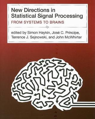 New Directions in Statistical Signal Processing: From Systems to Brains - Neural Information Processing series (Hardback)