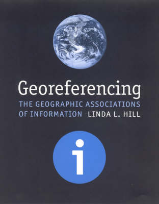 Georeferencing: The Geographic Associations of Information (Hardback)
