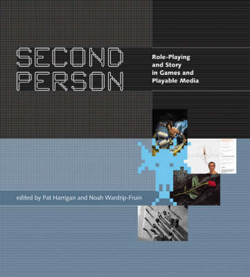 Second Person: Role-Playing and Story in Games and Playable Media - The MIT Press (Hardback)