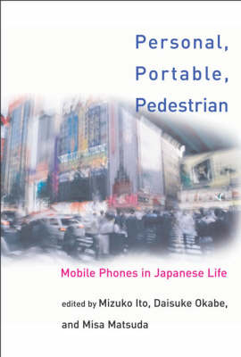 Personal, Portable, Pedestrian: Mobile Phones in Japanese Life - Personal, Portable, Pedestrian (Hardback)