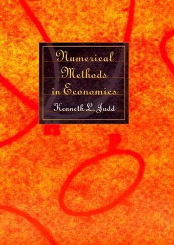 Numerical Methods in Economics - MIT Press (Hardback)