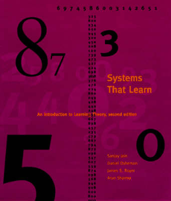 Systems That Learn: An Introduction to Learning Theory - Learning, Development, and Conceptual Change (Hardback)